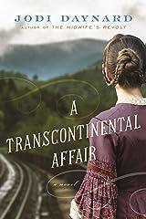 A Transcontinental Affair: A Novel Kindle Edition
