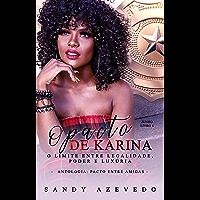 O Pacto de Karina: O limite entre legalidade, poder e luxúria