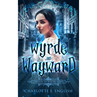 Wyrde and Wayward (House of Werth Book 1)
