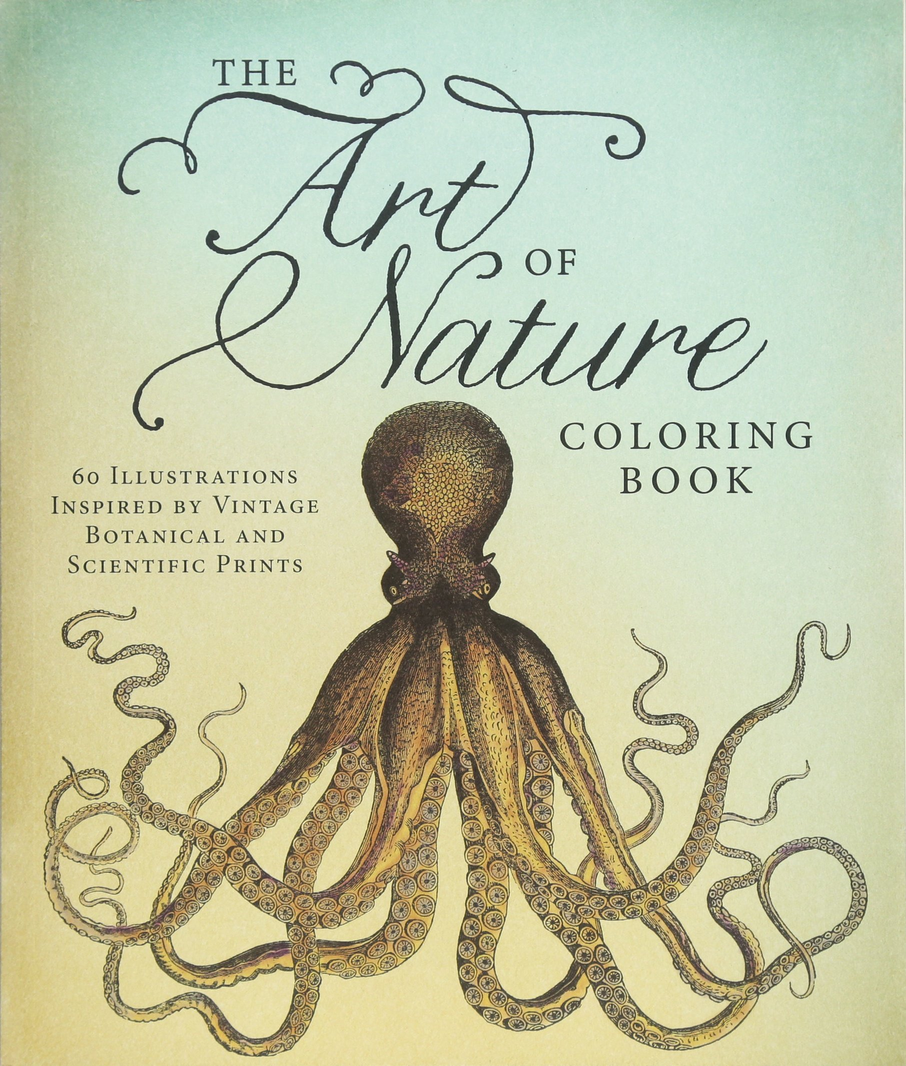 Amazon The Art Of Nature Coloring Book 60 Illustrations Inspired By Vintage Botanical And Scientific Prints 0884408997663 Adams Media Books