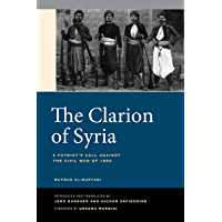 The Clarion of Syria: A Patriot's Call against the Civil War of 1860 (English Edition)