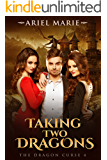 Taking Two Dragons (The Dragon Curse Book 4)