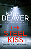 The Steel Kiss: Lincoln Rhyme Book 12 (Lincoln Rhyme Thrillers) (English Edition)
