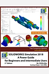 SOLIDWORKS Simulation 2018: A Power Guide for Beginners and Intermediate Users Kindle Edition