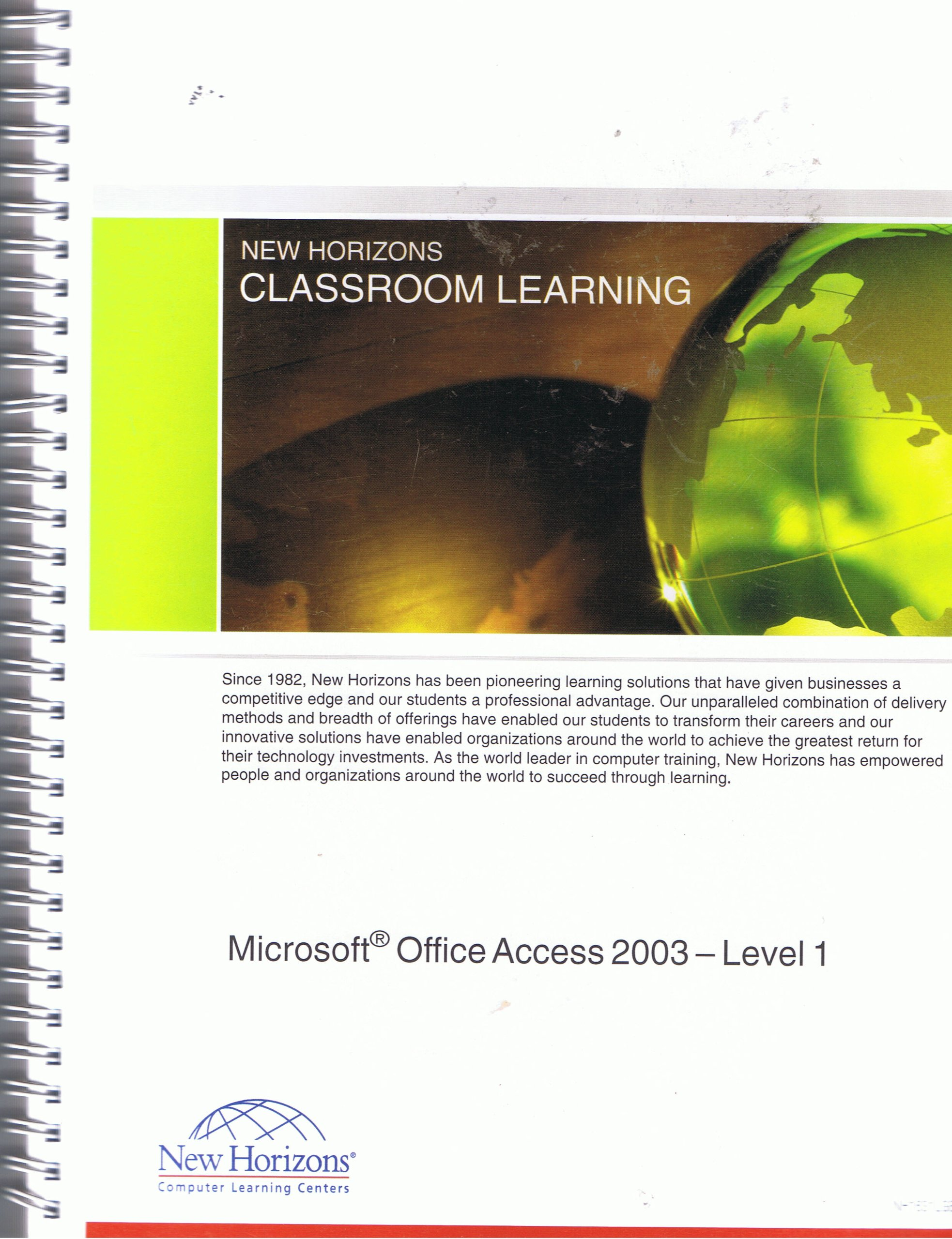 Microsoft Office Access 2003 - Levels 1 2 & 3 0758072367 0758072848 0758069383 New Horizons Classroom Learning PDF