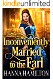 Inconveniently Married to the Earl: A Historical Regency Romance Novel