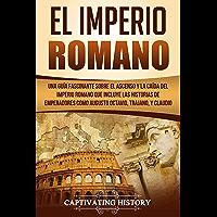 El Imperio Romano: Una Guía Fascinante sobre el Ascenso y la Caída del Imperio Romano