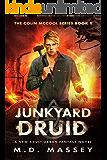 Junkyard Druid: A New Adult Urban Fantasy Novel (The Colin McCool Paranormal Suspense Series Book 1) (English Edition)