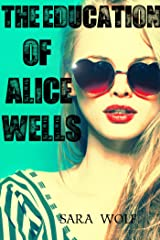 The Education of Alice Wells Kindle Edition