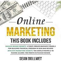 Online Marketing: 2 Manuscripts: Passive Income Secrets & Affiliate Marketing Secrets