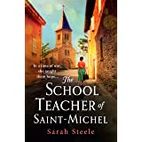 The Schoolteacher of Saint-Michel: inspired by real acts of resistance, a heartrending story of one woman's courage in WW2