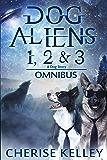 Dog Aliens 1, 2 & 3: A Dog Story
