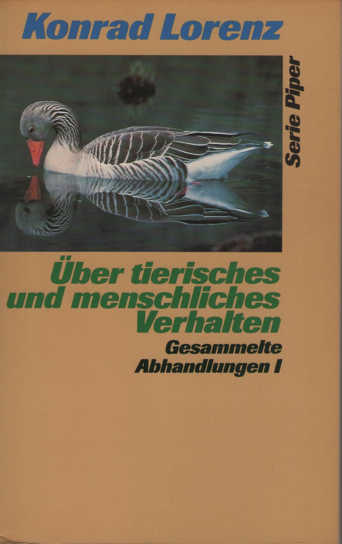 Über tierisches und menschliches Verhalten I: Aus dem Werdegang der Verhaltenslehre.
