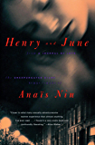 """Henry and June: From """"A Journal of Love,"""" The Unexpurgated Diary (1931–1932) of Anaïs Nin"""