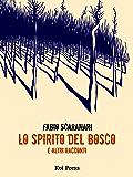 Lo spirito del bosco: e altri racconti