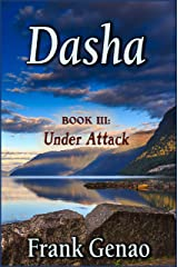 Dasha: Book 3: Under Attack Kindle Edition