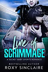 Line of Scrimmage: A Secret Baby Sports Romance (Pass To Win Book 2) Kindle Edition