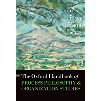 The Oxford Handbook of Process Philosophy and Organization Studies (Oxford Handbooks)