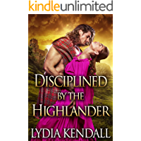 Disciplined by the Highlander: A Steamy Scottish Historical Romance Novel