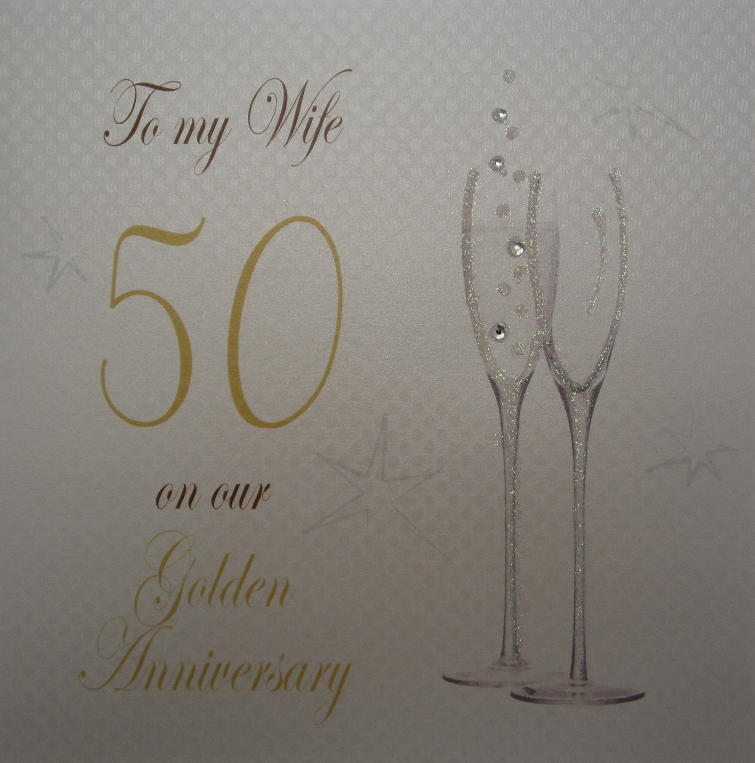 White Cotton Cards P50W Champagne Flutes''To My Wife On Our Golden Anniversary'' Handmade 50th Anniversary Card, White