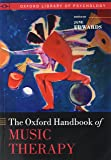 The Oxford Handbook of Music Therapy (Oxford Library of Psychology)