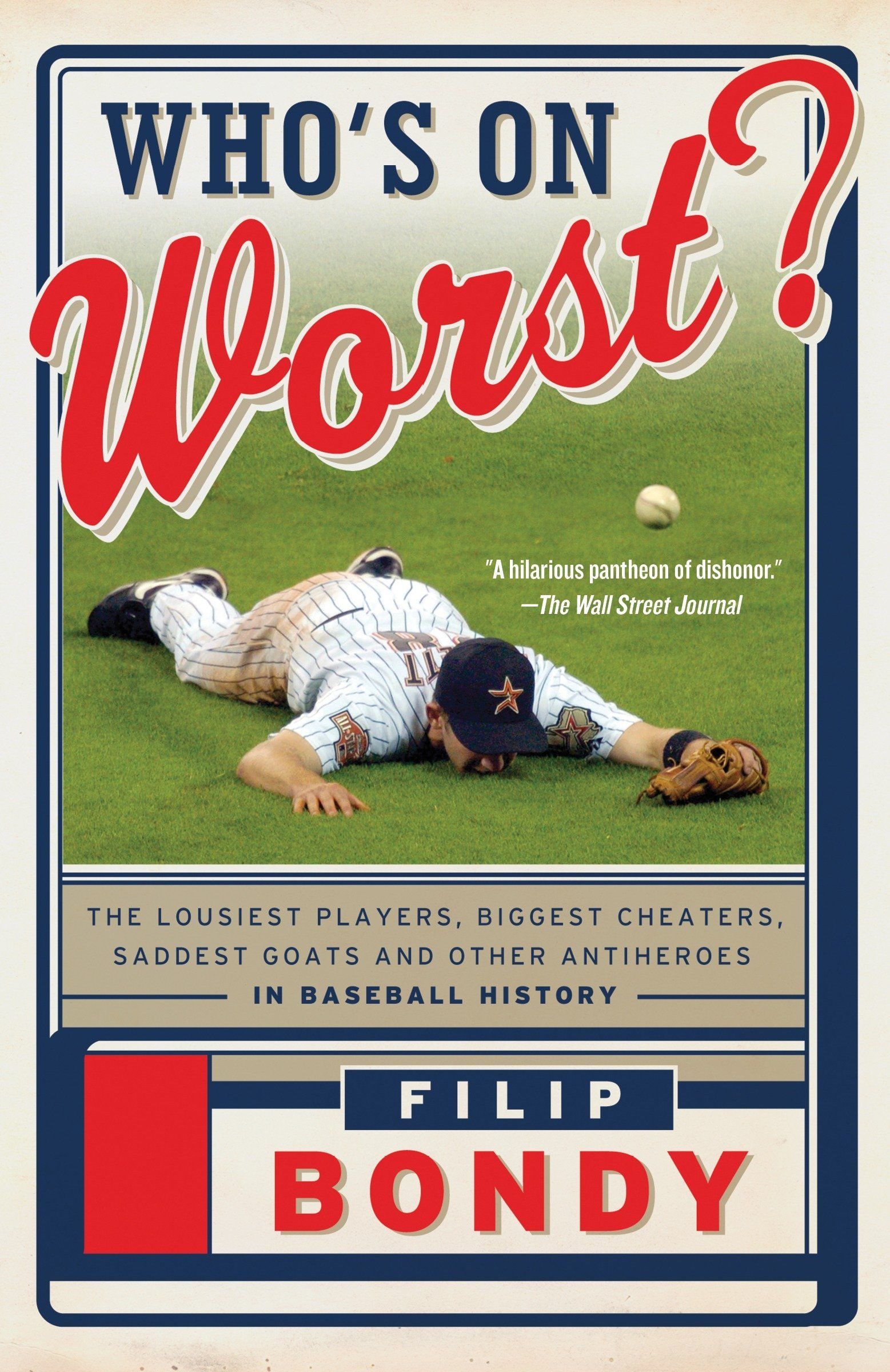 Download Who's on Worst?: The Lousiest Players, Biggest Cheaters, Saddest Goats and Other Antiheroes in Baseball History ebook