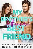 My Brother's Billionaire Best Friend (Billionaire Collection Book 2) (English Edition)