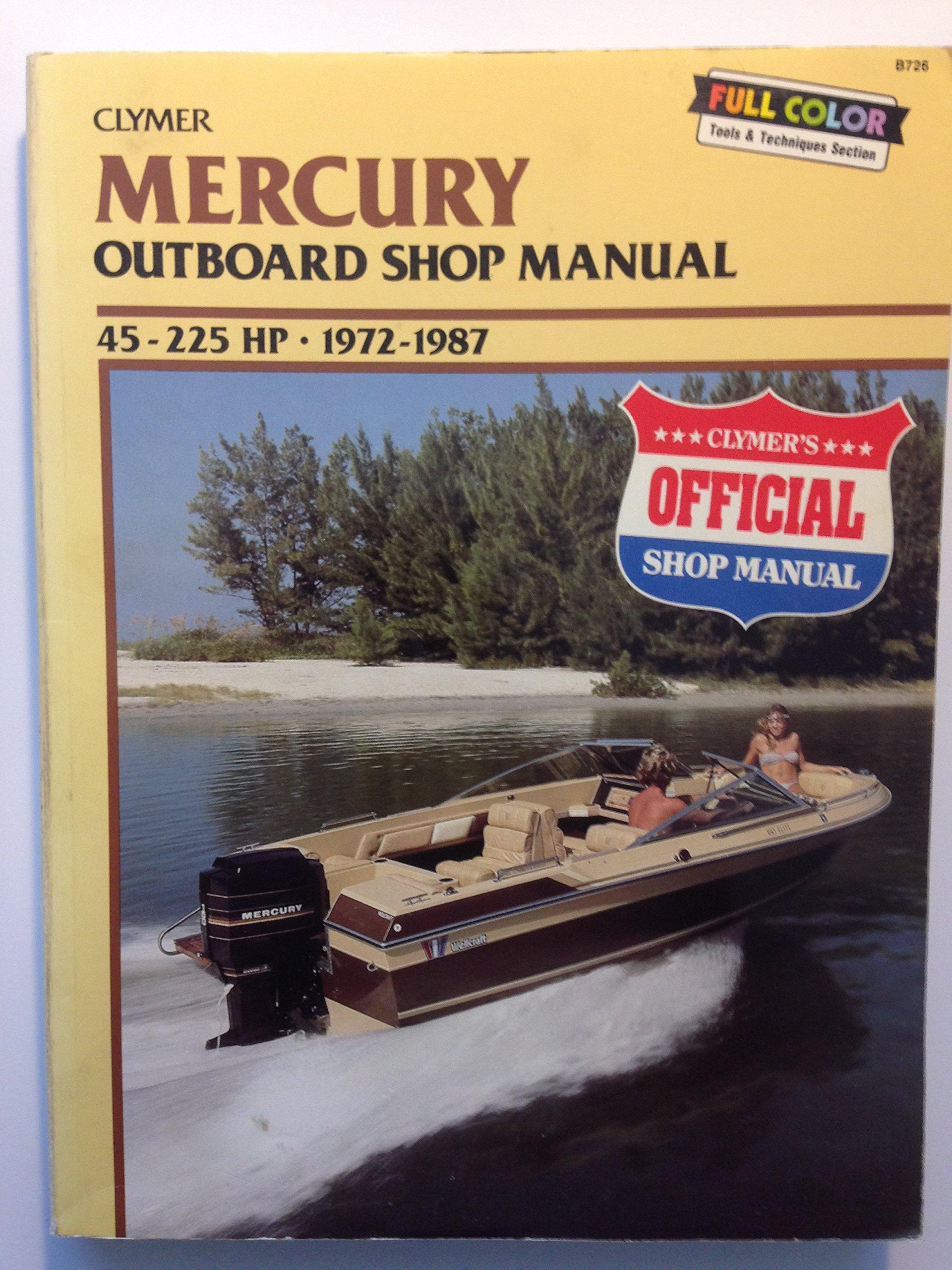 Mercury Outboard Shop Manual 45-225 hp 1972-1987: Kalton C