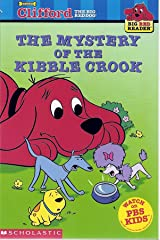 The Mystery of the Kibble Crook (Clifford the Big Red Dog) (Big Red Reader Series) Paperback