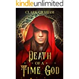 Death of a Time God (Time Gods Book 3)