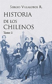 Historia de los chilenos. Tomo 1 (Spanish Edition)