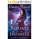 Bound to the Infinite (Rebecca Finner Book 1)
