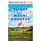 Flight of a Maori Goddess (The Sea of Freedom Trilogy Book 3) (English Edition)