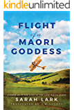 Flight of a Maori Goddess (The Sea of Freedom Trilogy Book 3)