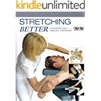 STRETCHING BETTER : for sport and manual therapIes