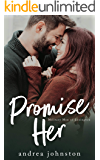 Promise Her: A Friends to Lovers Romance (Military Men of Lexington Book 1)