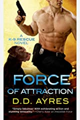 Force of Attraction: A K-9 Rescue Novel Kindle Edition