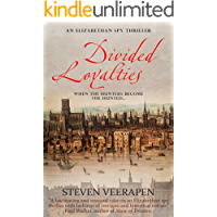 Divided Loyalties: An Elizabethan Spy Thriller