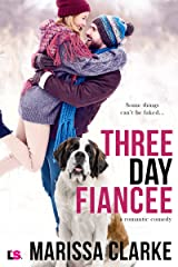 Three Day Fiancee (A Romantic Comedy) (Animal Attraction Book 2)