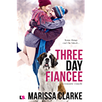 Three Day Fiancee (A Romantic Comedy) (Animal Attraction)