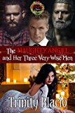 The Naughty Angel and Her Three Very Wise Men: Book One of The Naughty Series