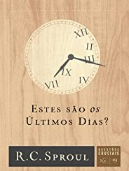Estes São os Últimos Dias? - Volume 19. Série Questões Cruciais
