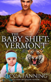 The Baby Shift: Vermont (Shifter Babies of America Book 6)