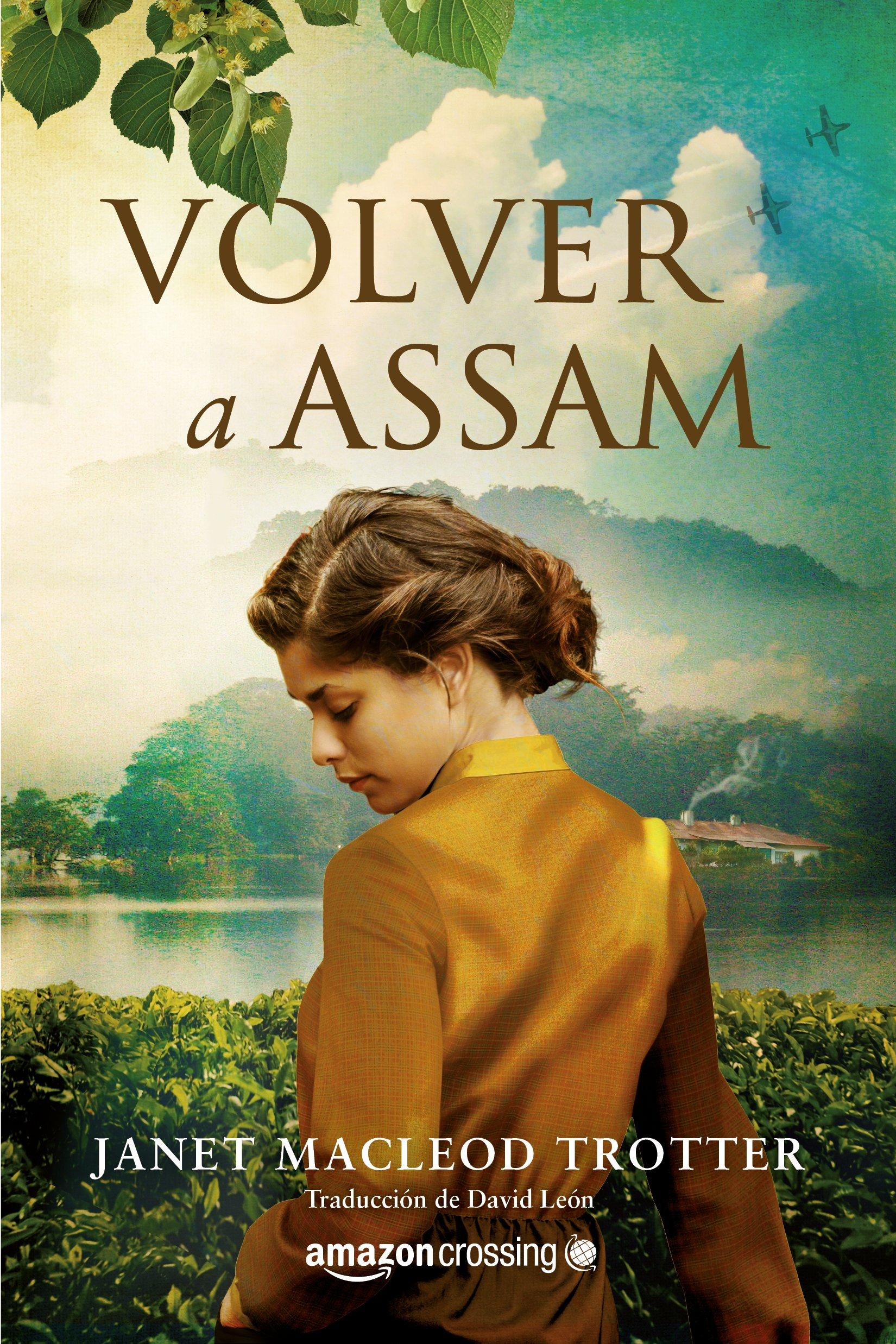 Volver a Assam (Aromas de té) Tapa blanda – 9 oct 2018 Janet MacLeod Trotter David León AmazonCrossing 2919803344