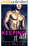 Keeping It All: A Single Dad Second Chance Romance