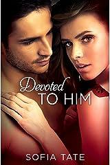 Devoted to Him (Davison & Allegra Book 2) Kindle Edition