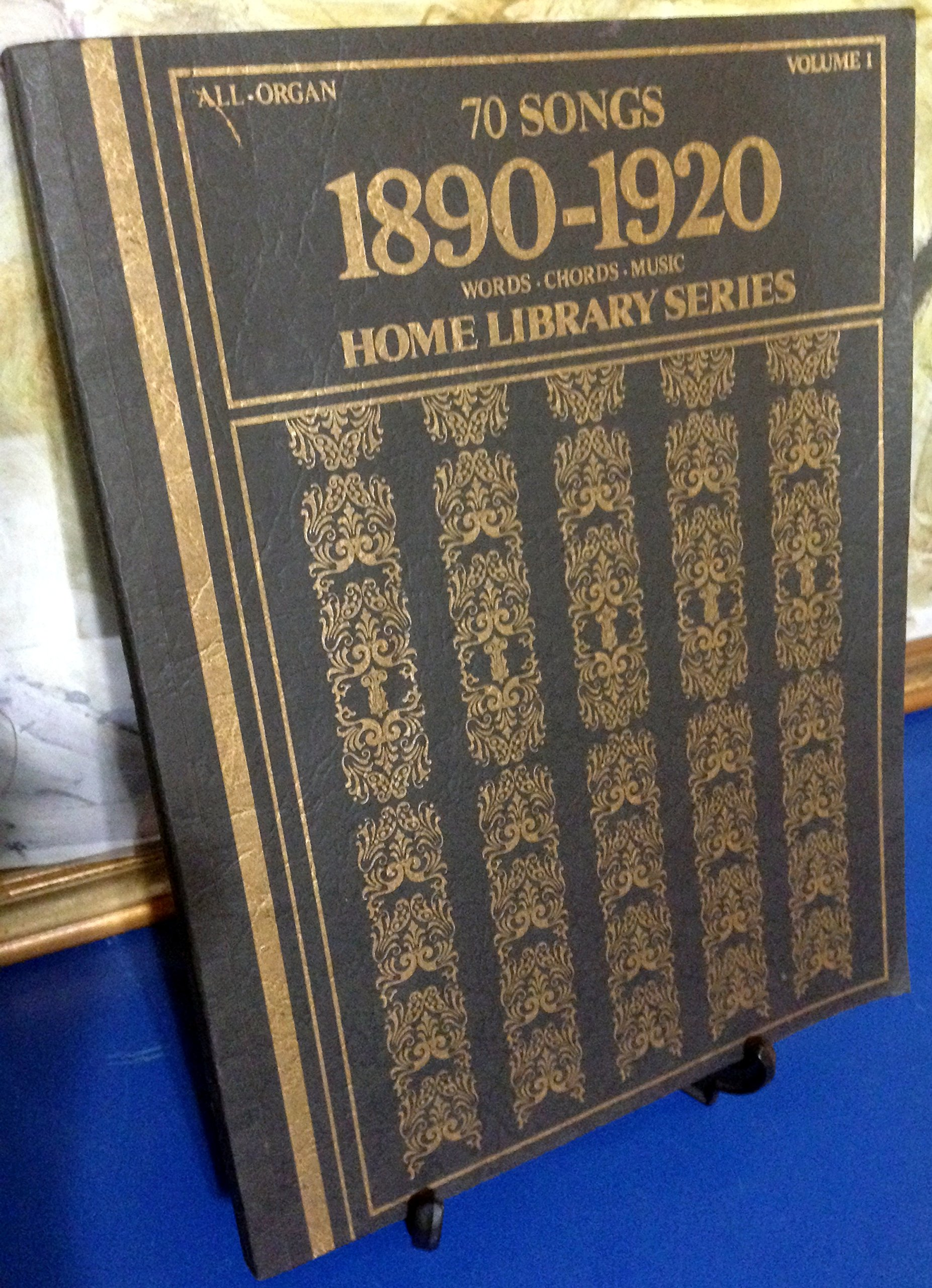 70 Songs 1890-1920: All Organ, Words, Chords, Music (Home Library ...