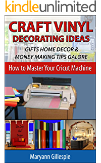 Craft Vinyl Decorating Ideas Gifts Home Decor and Money Making Tips Galore: Cricut Projects With