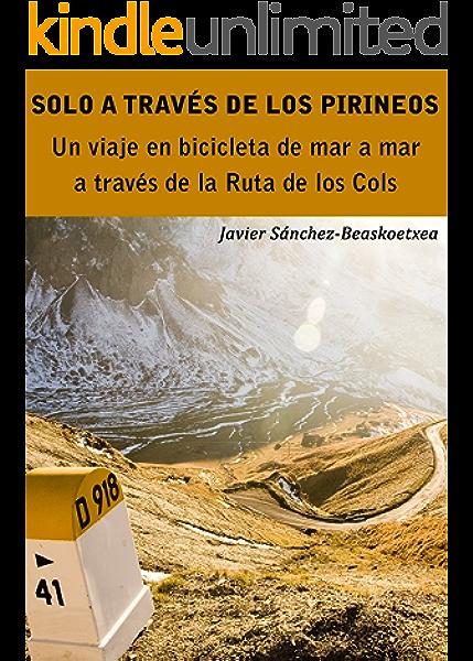 Solo a través de los Pirineos: Un viaje de siete días en bicicleta ...