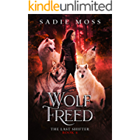 Wolf Freed: A Reverse Harem Paranormal Romance (The Last Shifter Book 4) (English Edition)